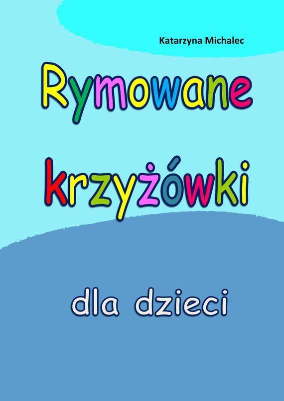 okładka Rymowane krzyżówki dla dzieciebook | pdf | Katarzyna Michalec