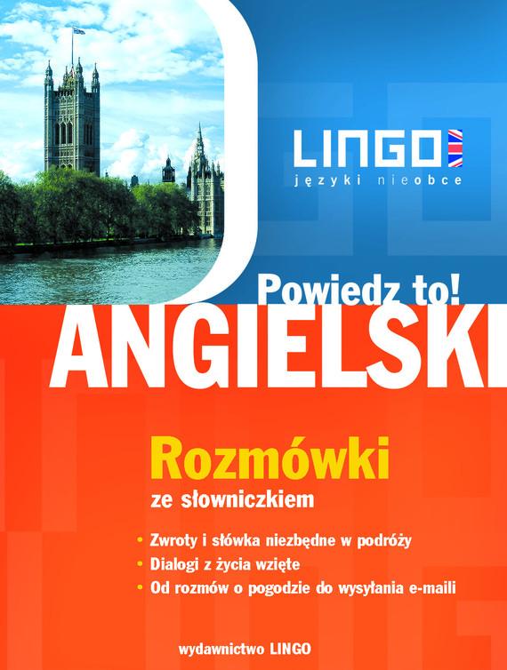 okładka Angielski. Rozmówki. Powiedz to!ebook | pdf | Agnieszka Szymczak-Deptuła