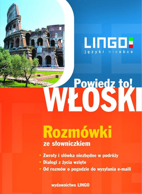okładka Włoski. Rozmówki. Powiedz to!, Ebook | Tadeusz Wasiucionek, Tomasz Wasiucionek