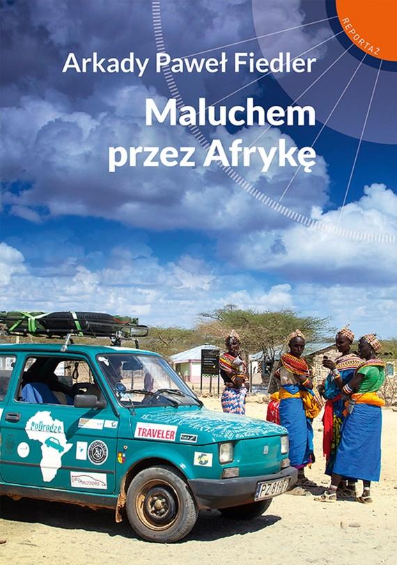 okładka Maluchem przez Afrykęebook | epub, mobi | Arkady Paweł Fiedler