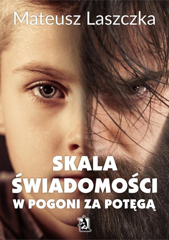 okładka Skala świadomości. W pogoni za potęgą, Ebook | Mateusz Laszczka