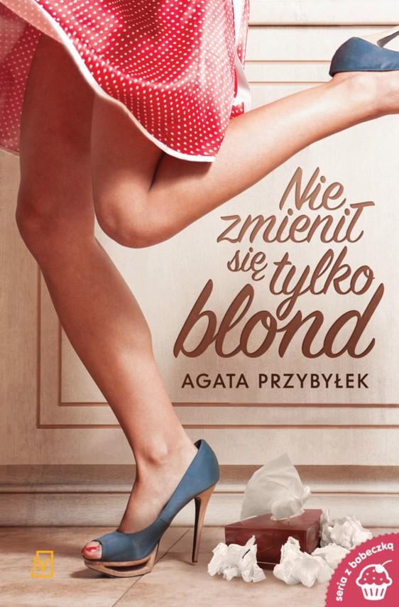 okładka Nie zmienił się tylko blond, Ebook | Agata Przybyłek