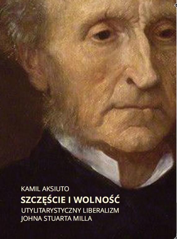 okładka Szczęście i wolność, Ebook | Kamil  Aksiuto