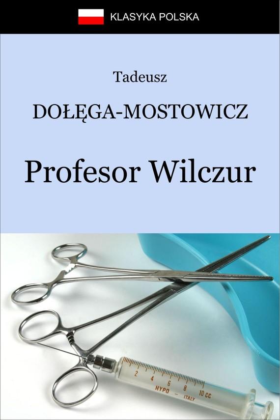 okładka Profesor Wilczur, Ebook | Tadeusz Dołęga-Mostowicz