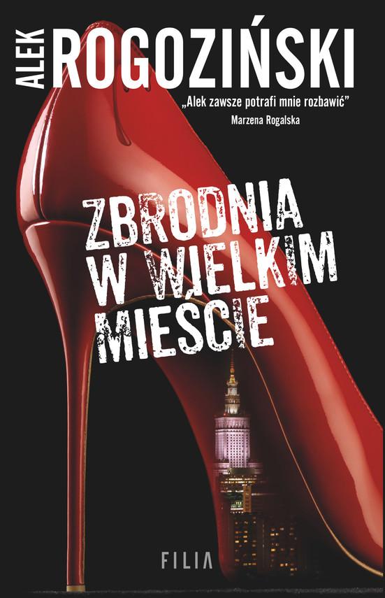 okładka Zbrodnia w wielkim mieścieebook   epub, mobi   Alek Rogoziński