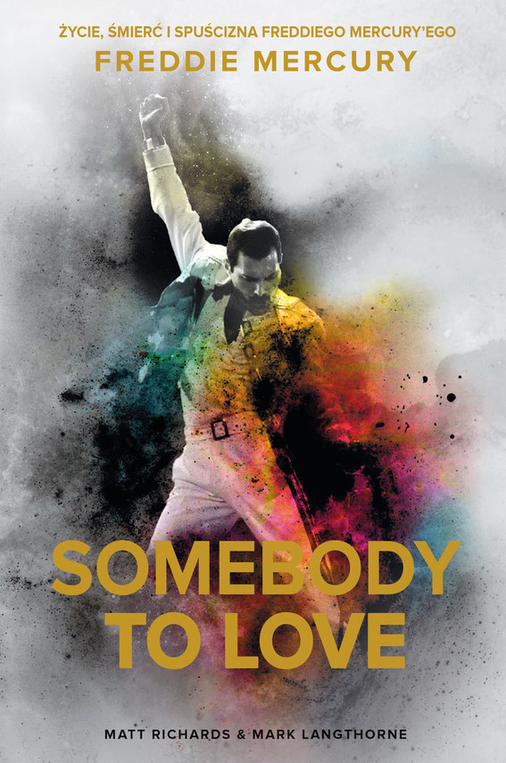 okładka Somebody to Love. Życie, śmierć i spuścizna Freddiego Mercury'egoebook | epub, mobi | Matt Richards, Mark Langthorne