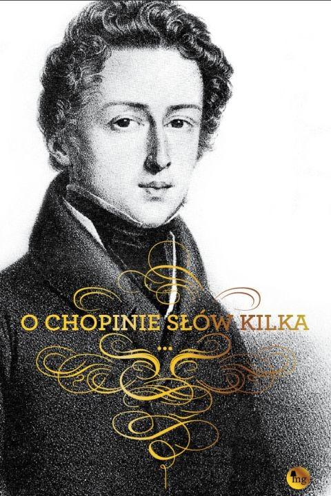 okładka O Chopinie słów kilkaebook | epub, mobi | Fryderyk Chopin