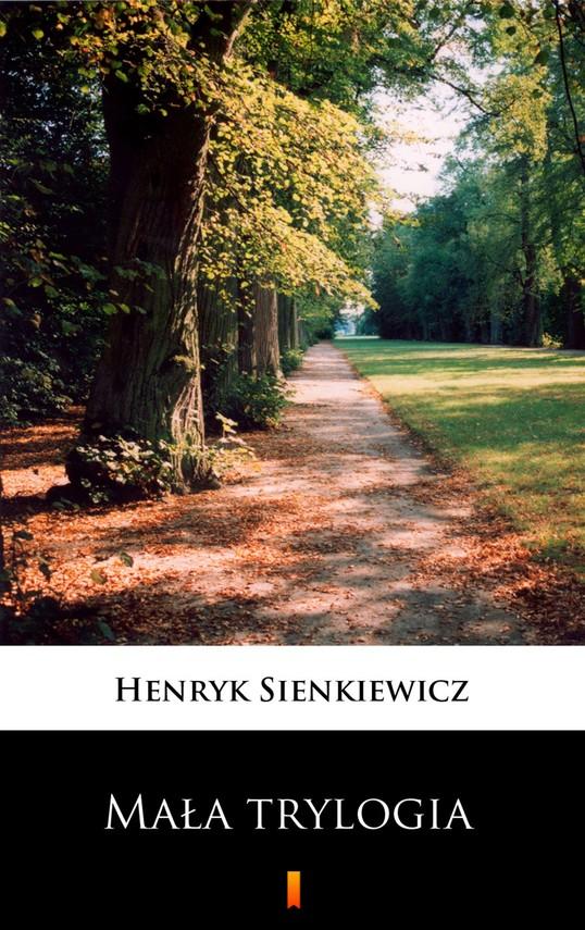 okładka Mała trylogiaebook | epub, mobi | Henryk Sienkiewicz