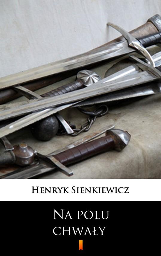 okładka Na polu chwały, Ebook   Henryk Sienkiewicz