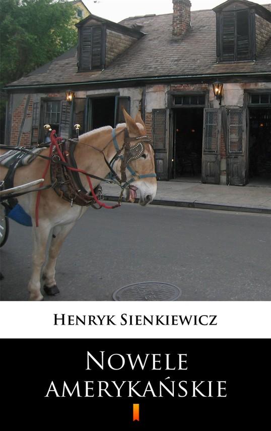 okładka Nowele amerykańskie, Ebook   Henryk Sienkiewicz