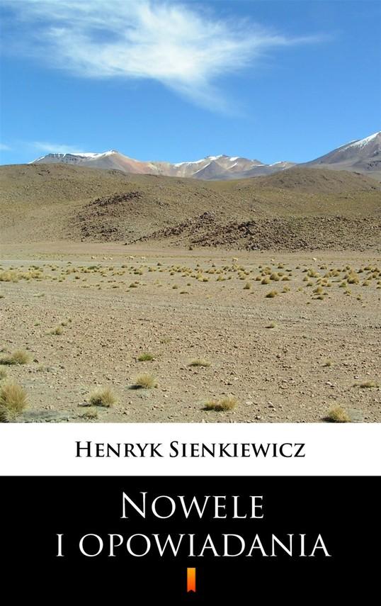 okładka Nowele i opowiadania, Ebook   Henryk Sienkiewicz