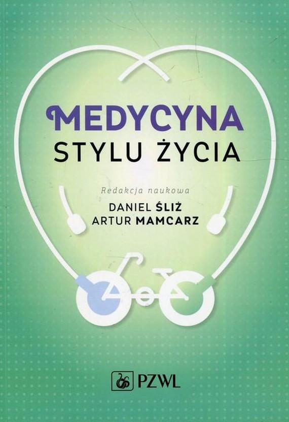 okładka Medycyna stylu życia, Ebook | Artur Mamcarz, Daniel  Śliż