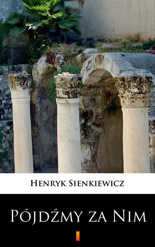 okładka Pójdźmy za Nimebook | epub, mobi | Henryk Sienkiewicz