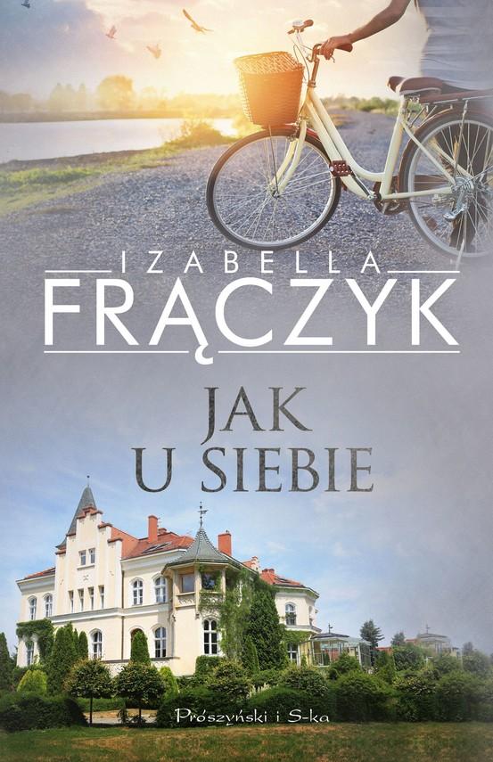 okładka Jak u siebie, Ebook | Izabella  Frączyk