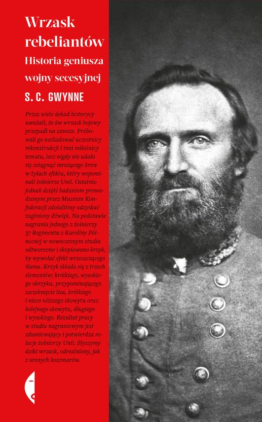 okładka Wrzask rebeliantów. Historia geniusza wojny secesyjnej, Ebook | S. C. Gwynne