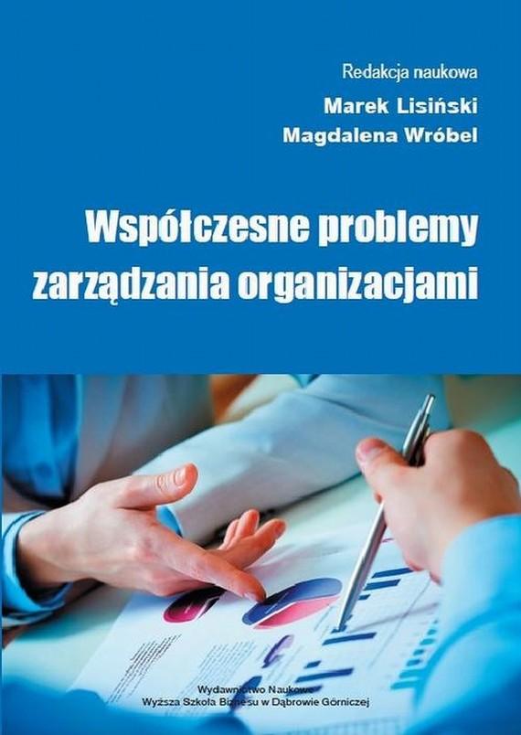 okładka Współczesne problemy zarządzania organizacjami, Ebook | Marek  Lisiński, Magdalena  Wróbel