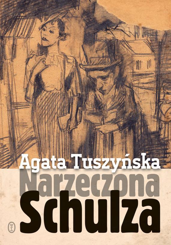 okładka Narzeczona Schulza. Apokryf, Ebook | Agata Tuszyńska