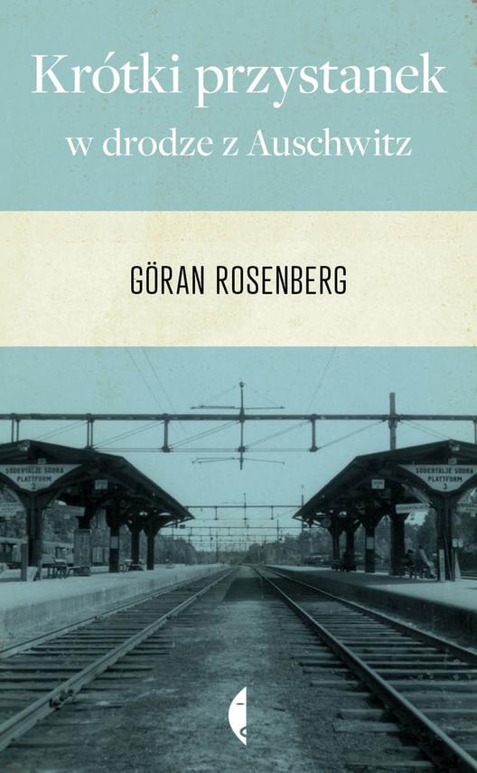 okładka Krótki przystanek w drodze z Auschwitz, Ebook | Göran Rosenberg