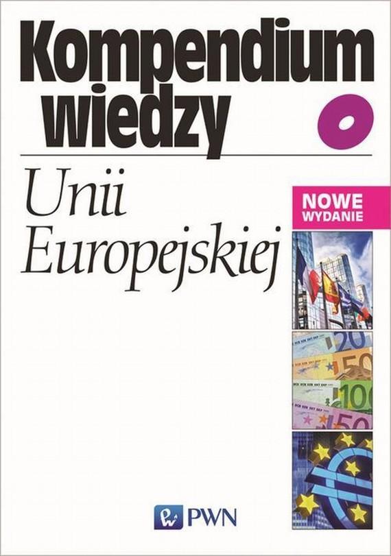 okładka Kompendium wiedzy o Unii Europejskiejebook | epub, mobi | Ewa Małuszyńska, Bohdan Gruchman