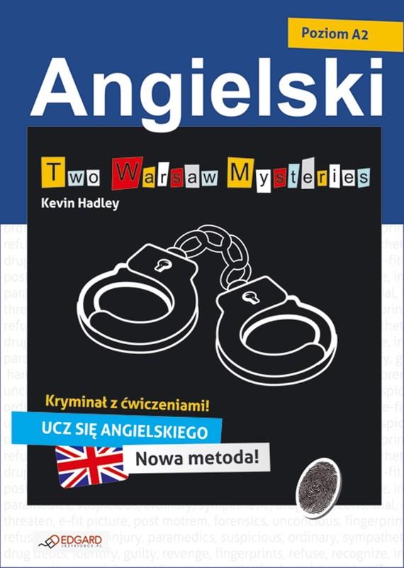 okładka Angielski kryminał z ćwiczeniami Two Warsaw Mysteries, Ebook | Kevin Hadley