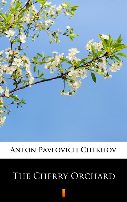 okładka The Cherry Orchard, Ebook | Anton Pavlovich Chekhov