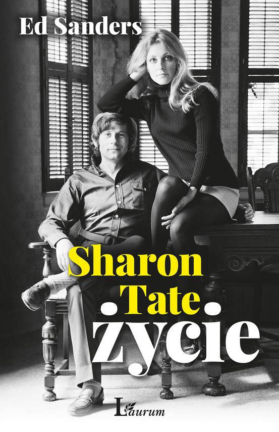 okładka Sharon Tate. Życie, Ebook | Ed Sanders