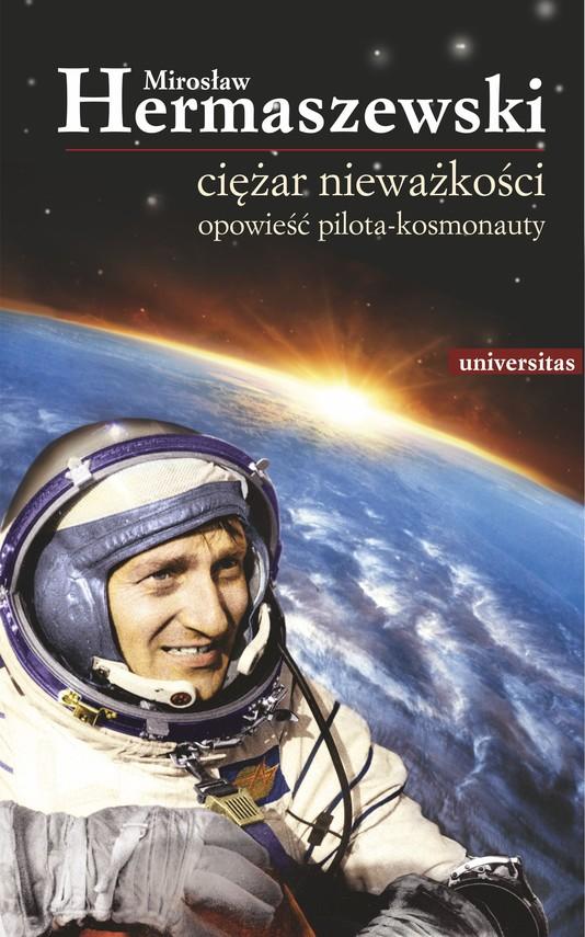 okładka Ciężar nieważkości. Opowieść pilota-kosmonauty, Ebook | Hermaszewski Mirosław