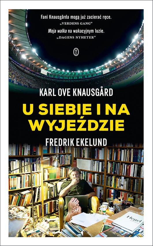 okładka U siebie i na wyjeździe, Ebook | Karl Ove Knausgård, Fredrik Ekelund