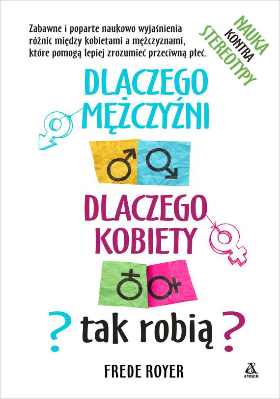 okładka Dlaczego mężczyźni, dlaczego kobiety - tak robią?ebook | epub, mobi | Royer Frede