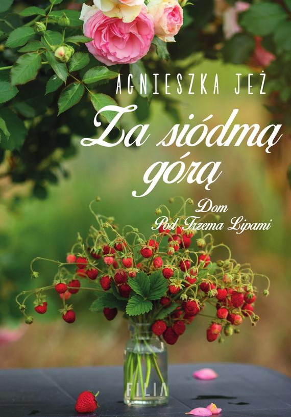 okładka Za siódmą górą, Ebook | Agnieszka Jeż