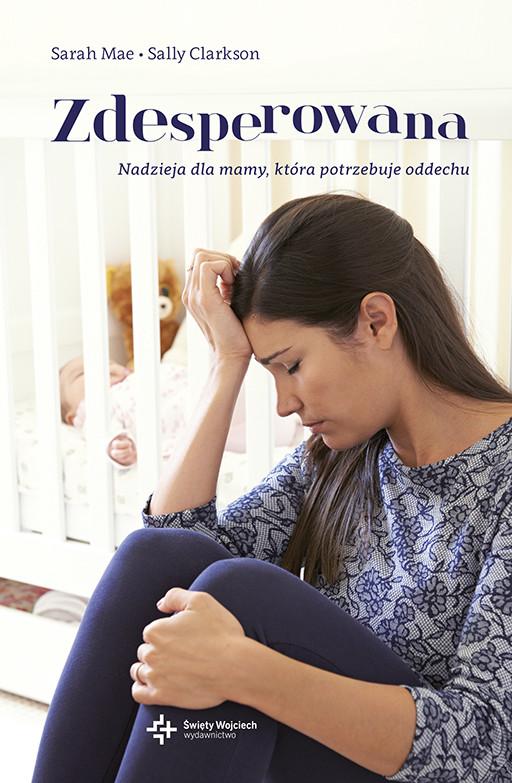 okładka Zdesperowana. Nadzieja dla mamy, która potrzebuje oddechu, Ebook |