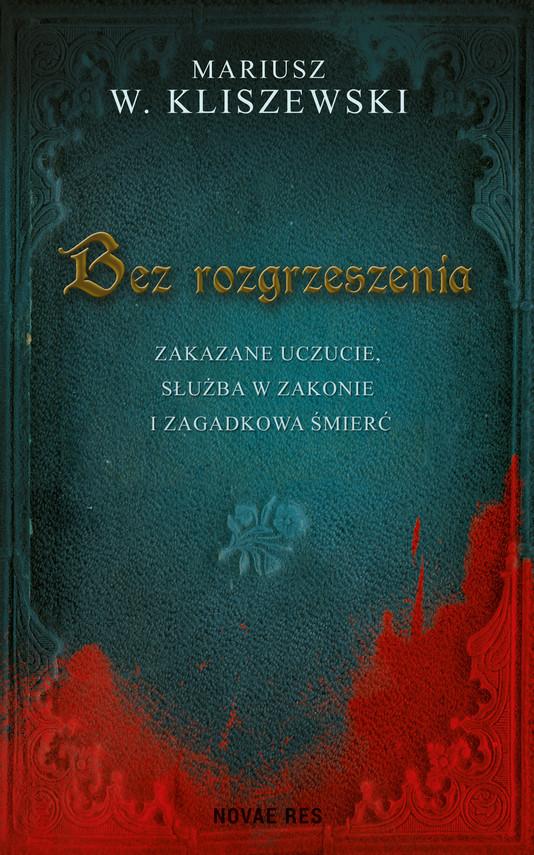 okładka Bez rozgrzeszeniaebook | epub, mobi | Mariusz W. Kliszewski