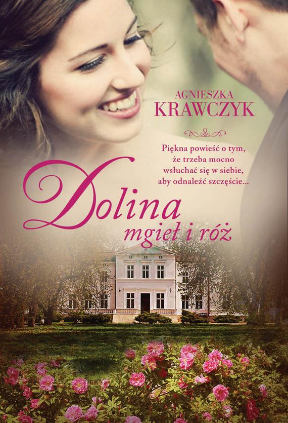 okładka Dolina mgieł i róż, Ebook | Agnieszka Krawczyk