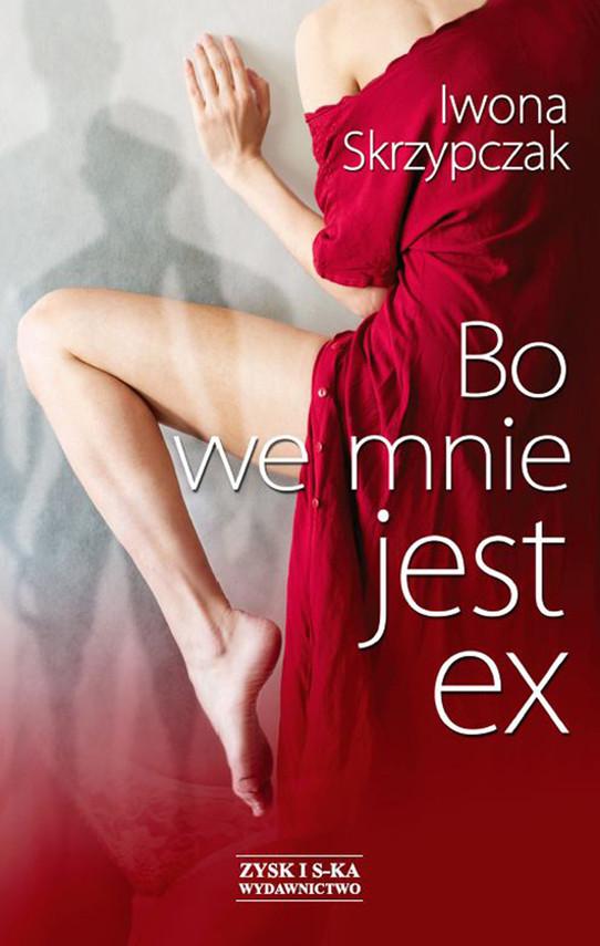 okładka Bo we mnie jest exebook | epub, mobi | Iwona Skrzypczak