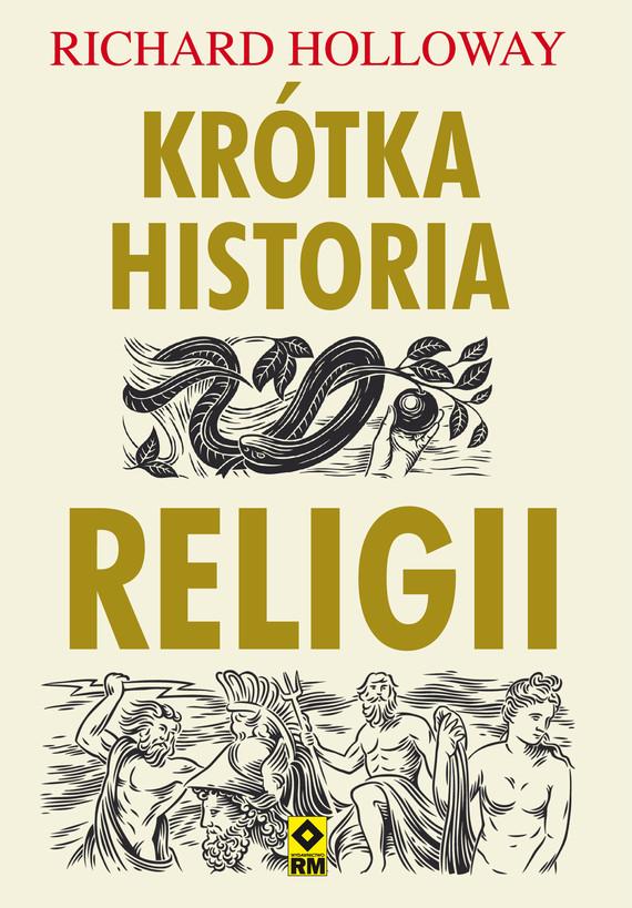 okładka Krótka historia religiiebook | epub, mobi | Richard Holloway