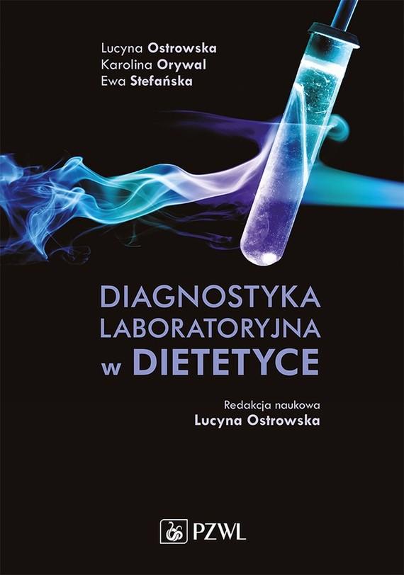 okładka Diagnostyka laboratoryjna w dietetyceebook | epub, mobi | Ewa Stefańska, Lucyna  Ostrowska, Karolina  Orywal