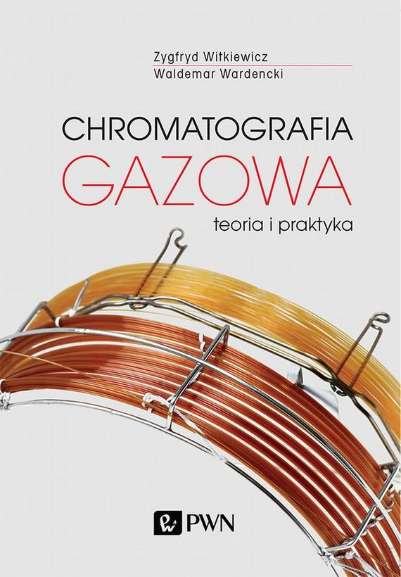 okładka Chromatografia gazowaebook | epub, mobi | Zygfryd Witkiewicz, Waldemar Wardencki
