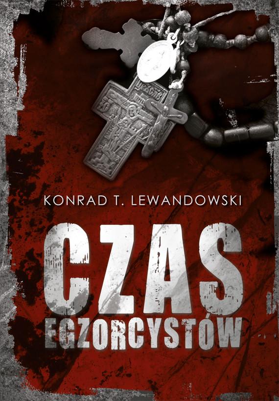 okładka Czas egzorcystówebook | epub, mobi | Konrad T Lewandowski