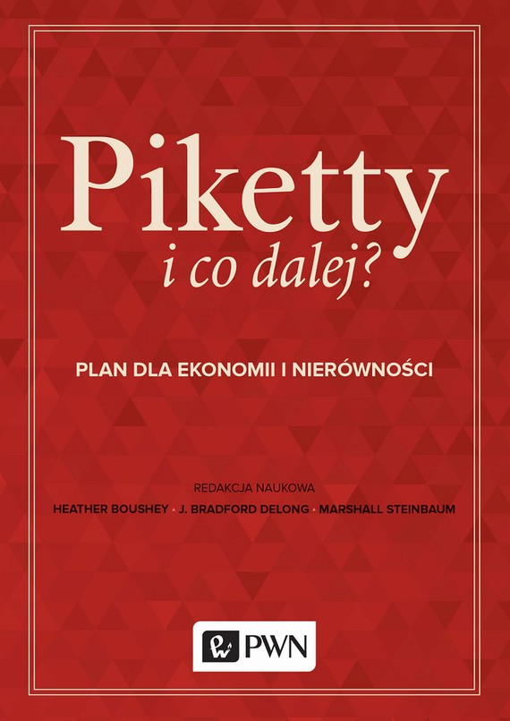 okładka Piketty i co dalej?, Ebook | Heather Boushey, J. Bradford DeLong