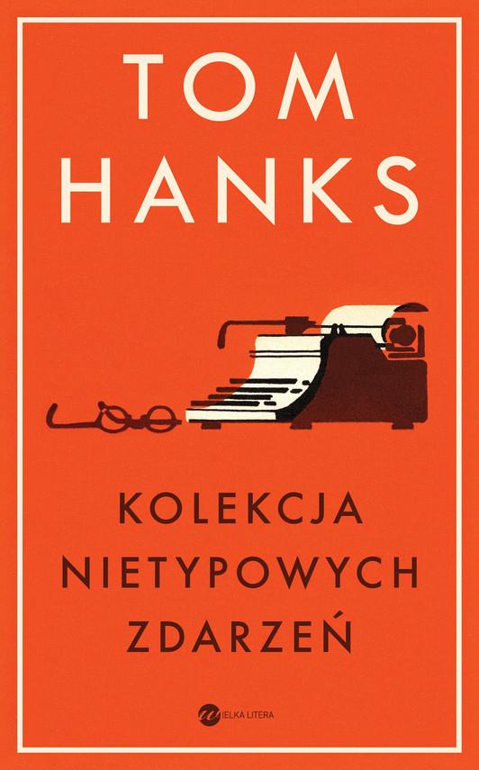 okładka Kolekcja nietypowych zdarzeńebook | epub, mobi | Tom Hanks