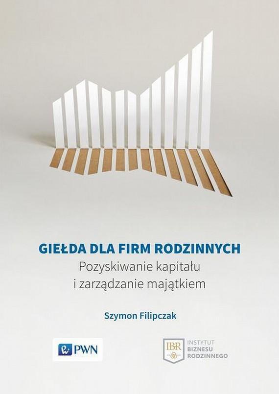 okładka Giełda dla firm rodzinnych, Ebook | Szymon  Filipczak