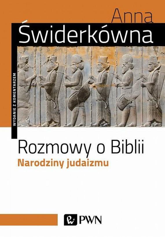 okładka Rozmowy o Biblii. Narodziny judaizmu, Ebook | Anna Świderkówna