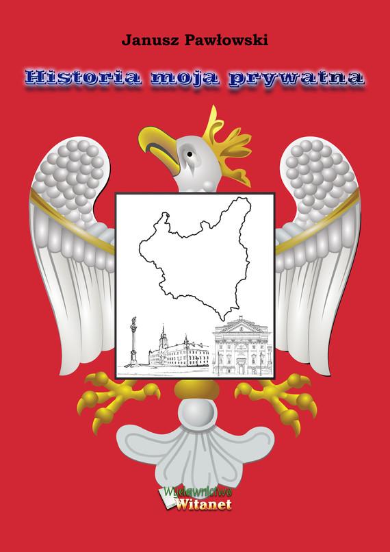 okładka Historia moja prywatnaebook   epub, mobi   Janusz  Pawłowski