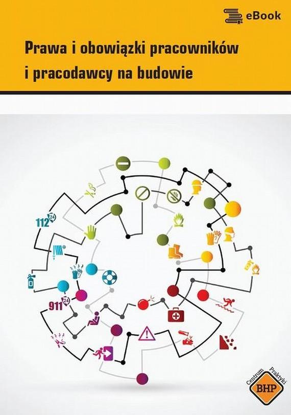 okładka Prawa i obowiązki pracowników i pracodawcy na budowie, Ebook | Waldemar  Klucha
