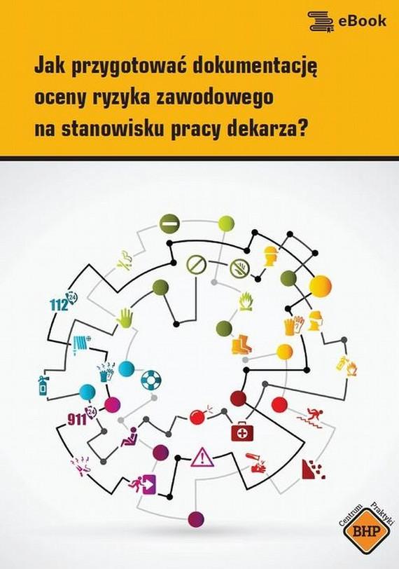 okładka Jak przygotować dokumentację oceny ryzyka zawodowegona stanowisku pracy dekarza?, Ebook | Artur  Hennig