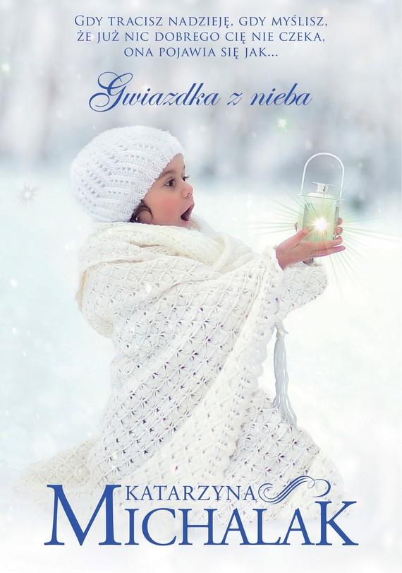 okładka Gwiazdka z niebaebook | epub, mobi | Katarzyna Michalak