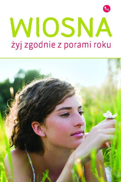 okładka Wiosna. Żyj zgodnie z porami roku, Ebook | Dorota Grupińska