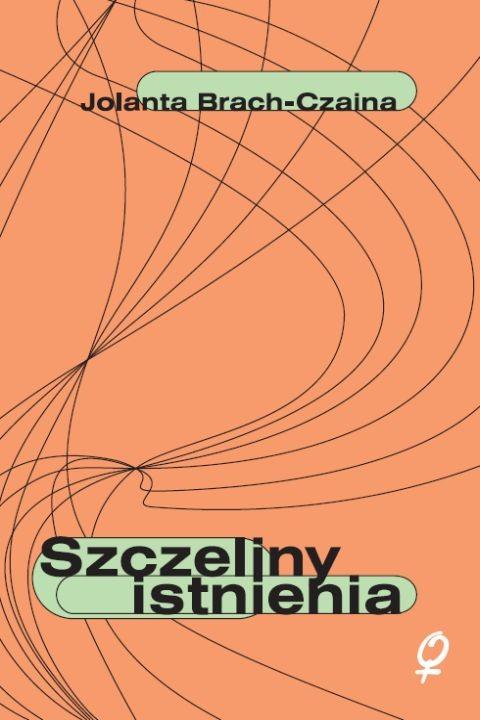 okładka Szczeliny istnieniaebook | epub, mobi | Jolanta Brach-Czaina