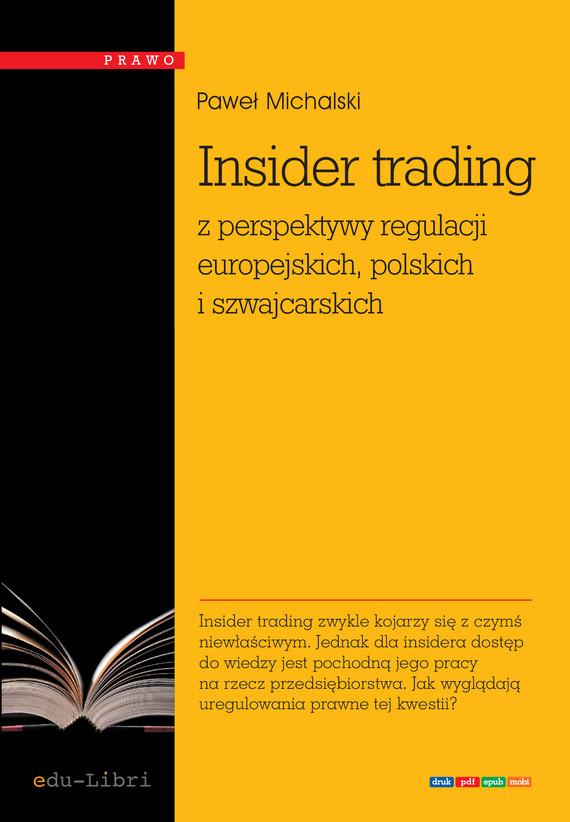 okładka Insider trading z perspektywy regulacji europejskich, polskich i szwajcarskich, Ebook | Paweł Michalski