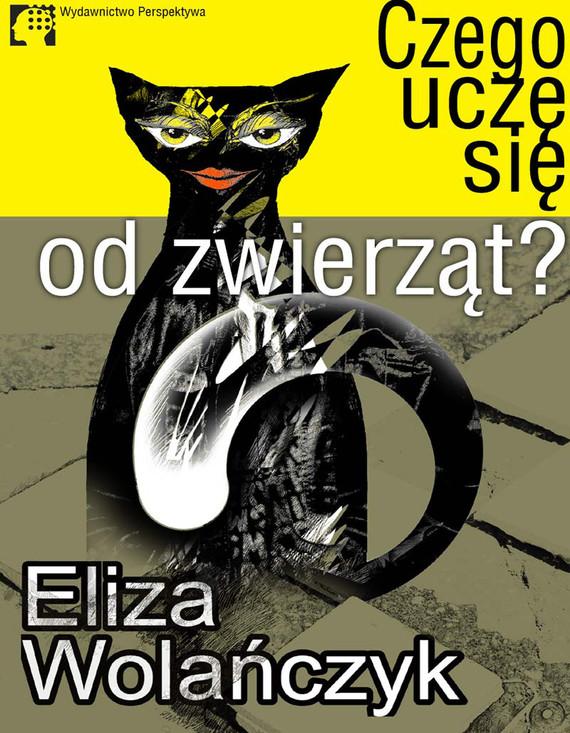 okładka Czego uczę się od zwierząt, Ebook | Eliza  Wolańczyk
